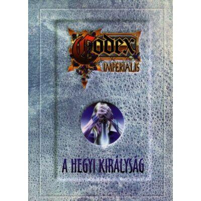 Codex Imperialis - A hegyi királyság